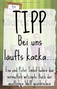 """Buchtipp und Rezension: """"Bei uns läufts kacka"""" - das Buch von Eva und Peter Imhof."""